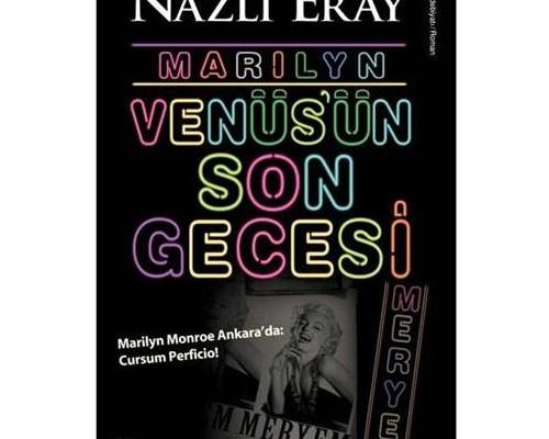 Marilyn: Venüs'ün Son Gecesi - Nazlı Eray